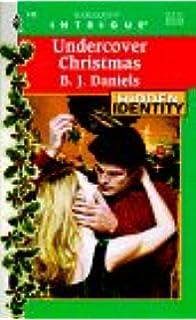 undercover christmas hidden identity book 5 b j daniels 9780373224463 amazoncom books - Undercover Christmas