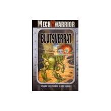 Battletech. Blutsverrat. Mech Warrior. Ein Mechkrieger- Roman.