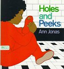 Holes and Peeks, Ann Jonas, 0688025382