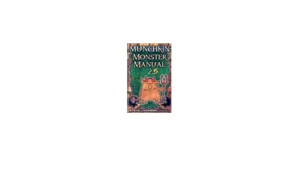 Munchkin Monster Manual 2.5: John W. Mangrum, Andrew Hackard, Kimara ...