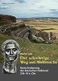 Der schwierige Weg zur Weltmacht: Roms Eroberung der Iberischen Halbinsel 218 - 19 v. Chr