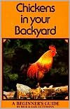 Chickens in your Backyard: A Beginner's Guide: A Beginner's Guide by Rick Luttmann, Gail Luttmann