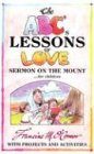 img - for The ABC's Lessons of Love: Sermon on the Mount for Children book / textbook / text book