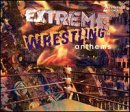 Extreme Wrestling Anthems 1-2