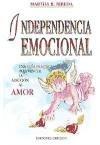 img - for INDEPENDENCIA EMOCIONAL UNA GUIA PARA VENCER LA ADICCION AL AMOR book / textbook / text book
