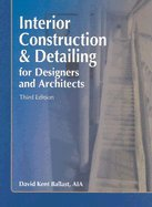 Interior Construction & Detailing for Designers & Architects (3rd, 05) by Ballast, David Kent [Paperback (2005)] 5 Ballast