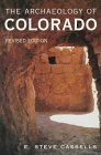 The Archaeology of Colorado, E. Steve Cassells, 1555661939
