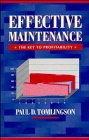 img - for Effective Maintenance: The Key to Profitability: A Manager's Guide to Effective Industrial Maintenance Management book / textbook / text book