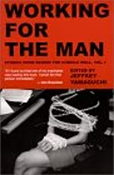 Working For The Man : Stories From Behind The Cubicle Wall, Vol. 1