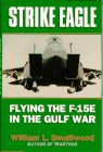 Strike Eagle : Flying the F-15E in the Gulf War, Smallwood, William L., 0028810589