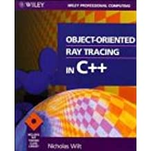 Object-Oriented Ray Tracing in C++ (Wiley Professional Computing)