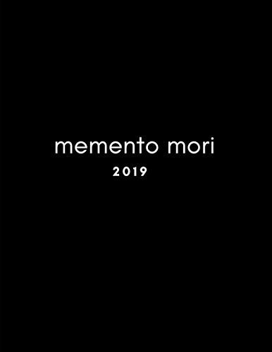Memento Mori 2019: Year Diary Planner For Stoics (Week To View Agenda Book from January to December)
