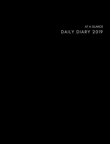 - At a Glance Daily Diary 2019: Page A Day (365 Pages) Standard Daily Diary / Planner, Calendar Schedule Organizer for Daily, Weekly & Monthly Planning  (2019 diary day per page) Black Cover