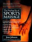 The Healing Art of Sports Massage, Joan Johnson, 087596186X