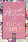 Simple Pleasures for Busy Couples, Dimensions for Living Staff, 0687111099