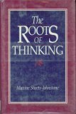 The Roots of Thinking, Maxine Sheets-Johnstone, 087722711X