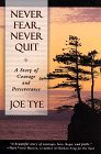 Never Fear, Never Quit, Joe Tye, 0440508304