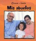 MIS ABUELOS /MY GRANDPARENTS (Conoce LA Familia) (Spanish Edition)