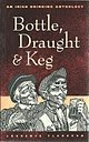 img - for Bottle, Draught and Keg: Irish Drinking Anthology by Laurence Flanagan (1995-10-06) book / textbook / text book