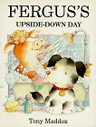 Fergus's Upside-Down Day, Tony Maddox, 0812090748