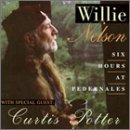 "Willie Nelson & Curtis Potter ""Six Hours At Pedernales"""