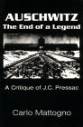 Auschwitz - The End of a Legend : A Critique of Jean-Claude Pressac, Mattogno, Carlo, 0939484501