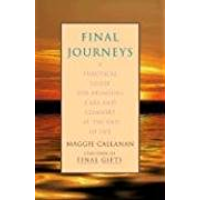 Final Journeys: A Practical Guide for Bringing Care and Comfort at the End of Life (English Edition)
