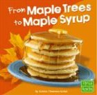 Read Online From Maple Trees to Maple Syrup (From Farm to Table) ebook