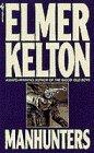 Manhunters, Elmer Kelton, 0553272187