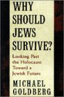 Why Should Jews Survive?, Michael Goldberg, 0195091094