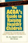 Acoa's Guide to Raising Healthy Children, Mastrich, James L. and Birnes, William J., 0020405812