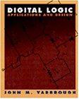 Digital Logic: Applications and Design
