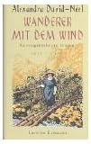 Wanderer mit dem Wind: Reisetagebücher in Briefen 1911 - 1917