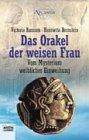 img - for Das Orakel der weisen Frau. Vom Mysterium weiblicher Einweihung. book / textbook / text book