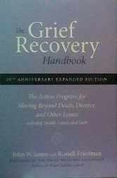 Read Online The Grief Recovery Handbook : The Action Program for Moving Beyond Death, Divorce, and Other Losses ebook
