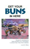 Get Your Buns in Here, Laurel A. Wicks, 0898151929