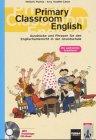 Primary Classroom English: Wichtige Ausdrücke und Phrasen für den Englischunterricht in der Grundschule