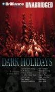 Dark Holidays: A Collection of Ghost Stories by Brilliance Audio