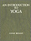 An Introduction to Yoga, Annie W. Besant, 8170590507