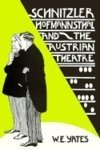 Schnitzler, Hofmannsthal, and the Austrian Theatre, W. E. Yates, 0300057423