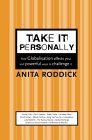 Take it Personally: How Globalisation Affects You and Powerful Ways to Challenge it, Anita Roddick, 0007161735