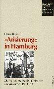 Arisierung in Hamburg: Die Verdrängung der jüdischen Unternehmer 1933 - 1945