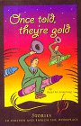 Once Told, They're Gold, David M. Armstrong, 0964802724
