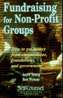 Fundraising for Non-Profit Groups: How to Get Money from Corporations, Foundations, and Government (Self-Coulnsel Business Series)