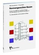 Normengerechtes Bauen: Kosten, Grundflächen und Rauminhalte von Hochbauten nach DIN 276 und DIN 277