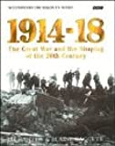 1914-18: Great War and the Shaping of the 20th Century