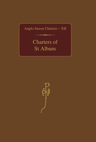 Charters of St. Albans (Anglo-Saxon Charters) by British Academy