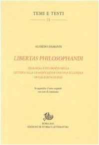 Libertas philosophandi. Teologia e filosofia nella Lettera alla Granduchessa Cristina di Lorena di Galileo Galilei