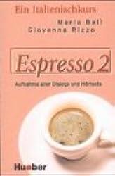 Espresso 2. Ein Italtienischkurs: Espresso, Dialoge, Hörverständnis- und Ausspracheübungen, 1 Cassette