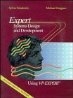 img - for Expert Systems Design and Development Using VP-Expert? by Sylvia Friederich (1989-04-03) book / textbook / text book